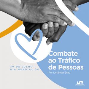 30 de julho – Dia Mundial de Combate ao Tráfico de Pessoas