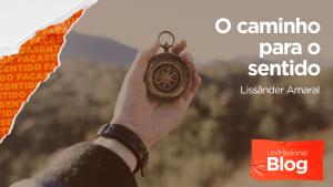 Read more about the article O caminho para o sentido