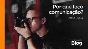 Read more about the article Por que faço comunicação?